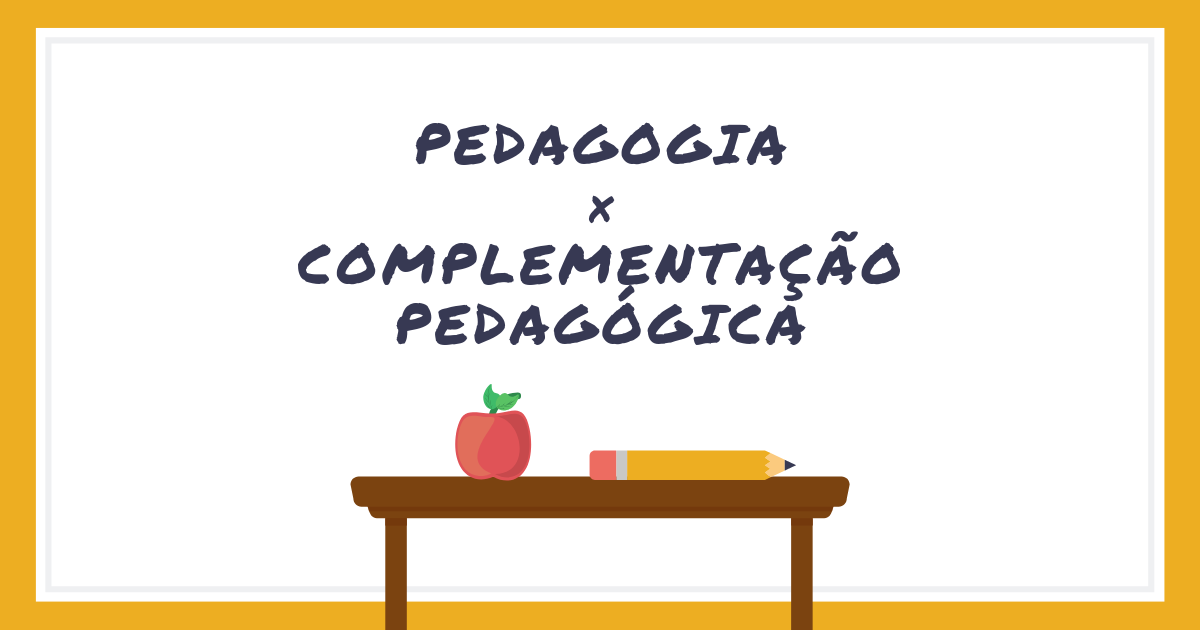 Pedagogia é a mesma coisa que complementação pedagógica?