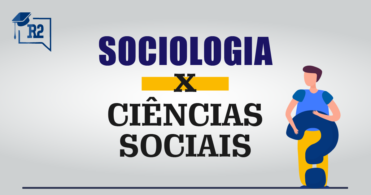 Entenda a diferença entre Sociologia e Ciências Sociais.